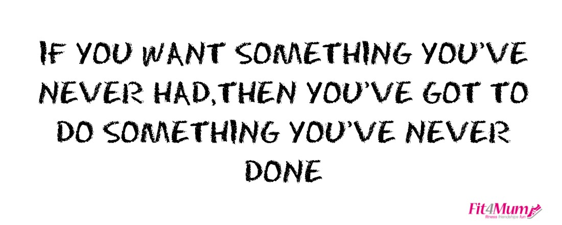 motivational-quotes-if-you-want-something-you've-never-had-do-somehting-you've-never-done